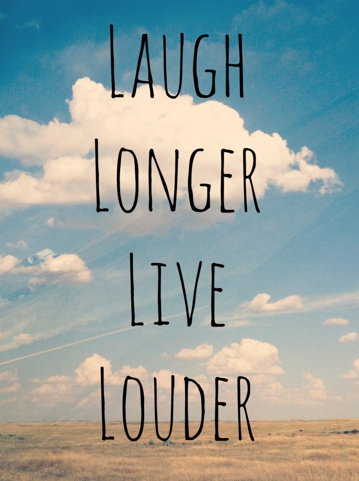 laugh longer live louder