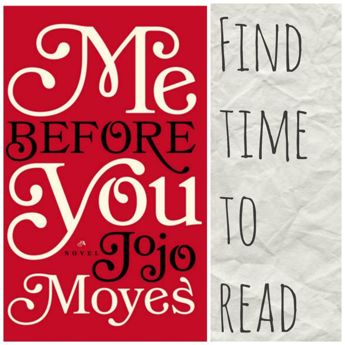 Find time to read:  Me Before You